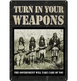 """Rivers Edge Products Tin Sign 12""""x17"""" - Turn In Your Weapons"""