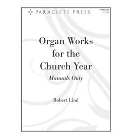 Paraclete Press Organ Works for the Church Year Manuals Only