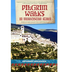Paraclete Press Pilgrim Walks in Franciscan Italy and other selected writings By (author) Johannes Jorgensen  Edited by Jon M. Sweeney