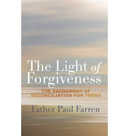 Paraclete Press The Light of Forgiveness The Sacrament of Reconciliation for Teens By Paul Farren (Paperback)