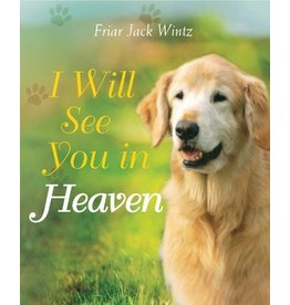 Paraclete Press I Will See You in Heaven (Dog Lover's Edition) By Jack Wintz (Hardcover)
