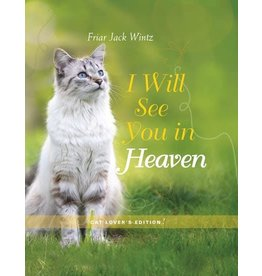 Paraclete Press I Will See You in Heaven (Cat Lover's Edition) By Jack Wintz (Hardcover)