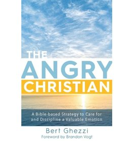 Paraclete Press The Angry Christian A Bible-based Strategy to Care for and Discipline a Valuable Emotion By Bert Ghezzi (Hardcover)