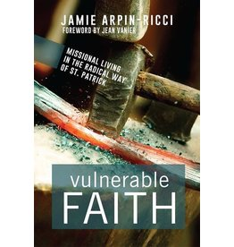 Paraclete Press Vulnerable Faith Missional Living in the Radical Way of St. Patrick By Jamie Arpin-Ricci (Paperback)