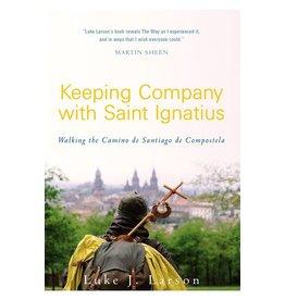 Paraclete Press Keeping Company with Saint Ignatius Walking the Camino de Santiago de Compostela By Luke Larson (Paperback)