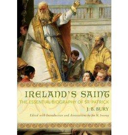 Paraclete Press Ireland's Saint The Essential Biography of St. Patrick By J. B. Bury, Edited by Jon M. Sweeney (Paperback)