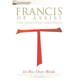 Paraclete Press Francis of Assisi in His Own Words The Essential Writings Translated by Jon M. Sweeney (Paperback)