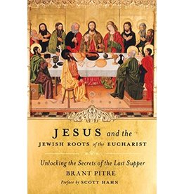 New Day Jesus and the Jewish Roots of the Eucharist: Unlocking the Secrets of the Last Supper Kindle Edition by Brant James Pitre  (Author), Scott Hahn (Foreword) (Paperback)