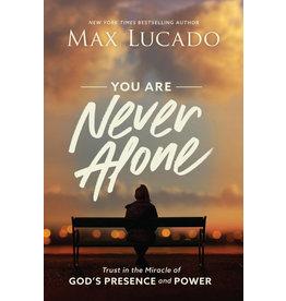 Max Lucado Max Lucado - You Are Never Alone