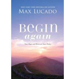 Max Lucado Max Lucado - Begin again