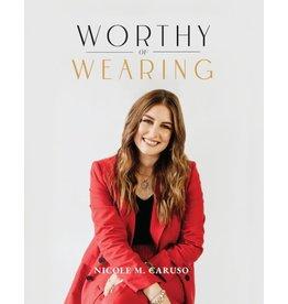Sophia Press Worthy of Wearing - Nicole M. Caruso