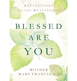 Sophia Press Blessed Are You - Mother Mary Francis, PCC