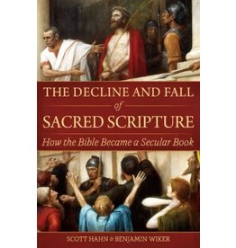 Emmaus Road Publishing The Decline and Fall of Sacred Scripture - Scott Hahn & Benjamin Wiker