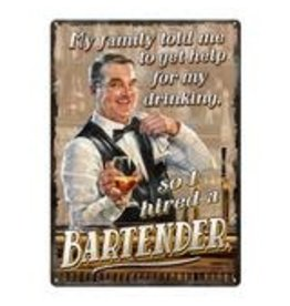 """Rivers Edge Products Hired a Bartender - Tin sign 12"""" x 17"""""""