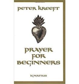 Ignatius Press Prayer for Beginners - Peter Kreeft