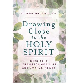 Sophia Press Drawing Close to the Holy Spirit - Sr. Mary Ann Fatula, O.P.