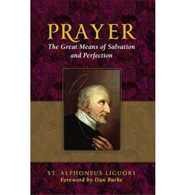 Sophia Press Prayer - The Great Means of Salvation and Perfection - St. Alphonsus Liguori