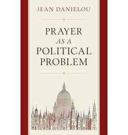 Sophia Press Prayer as a Political Problem -Cardinal  Jean Danielou