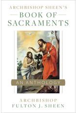 Sophia Press Book of Sacraments - An anthology - Archbishop Sheen's