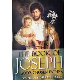 The Book of Joseph  God's Chosen Father- By Jose A Rodrigues