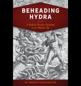 Sophia Press Beheading Hydra - Fr. Dwight Longenecker