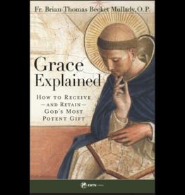 Sophia Press Grace Explained - Fr. Brian Thomas Becket Mullady, O.P.