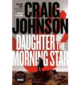 Craig Johnson Daughter of the Morning Star -  Longmire Series- Craig Johnson - Hard Cover