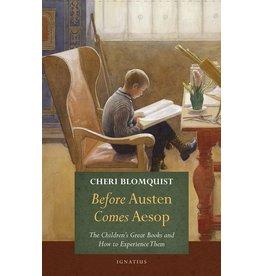 Ignatius Press Before Austen Comes Aesop - Cheri Blomquist