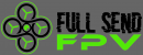 Full Send FPV