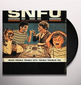 SNFU - Never Trouble Trouble Until Trouble Troubles You