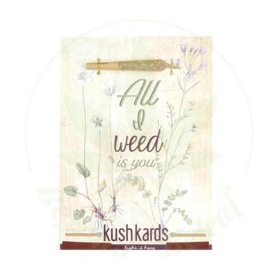 KUSH KARD KUSHKARDS GREETING CARD ALL I WEED IS YOU