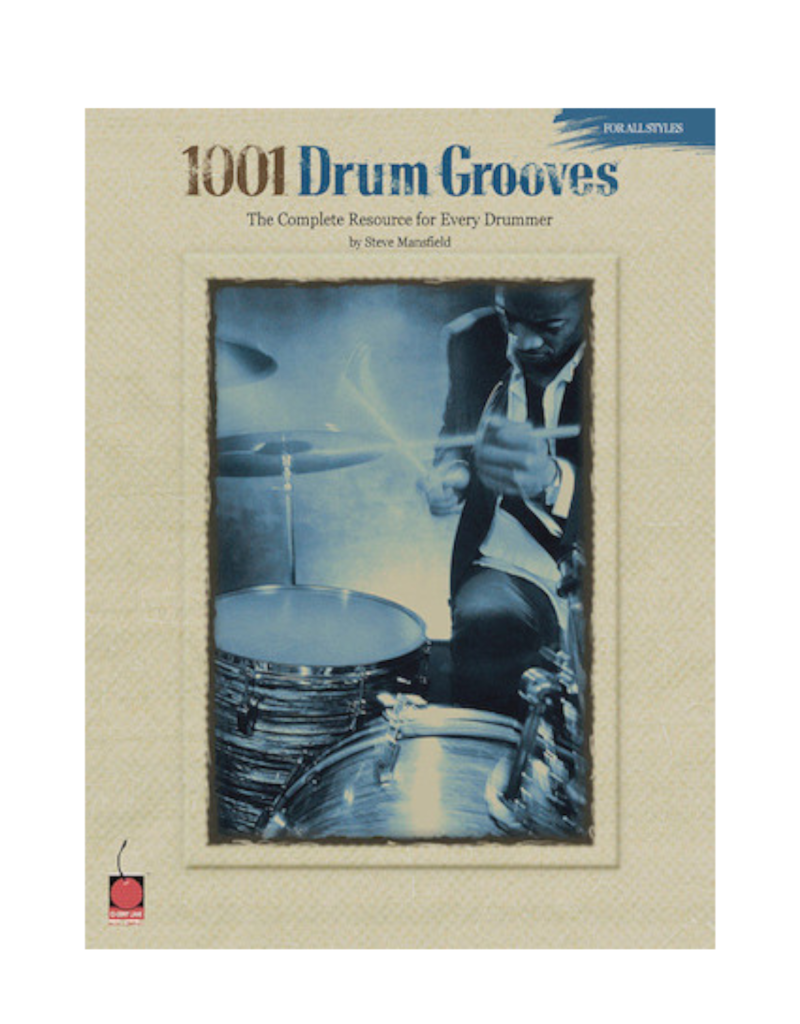 1001 Drum Grooves The Complete Resource for Every Drummer