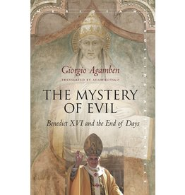 Mystery of Evil, The: Benedict XVI & the End of Days