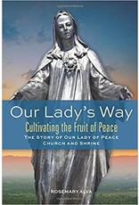 Our Lady's Way: Cultivating the Fruit of Peace
