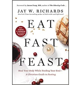 Eat Fast Feast: Heal Your Body While Feeding Your Soul
