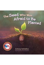 DeStefano, Anthony Seed Who Was Afraid To Be Planted, The