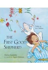 Steinkuhler First Good Shepherd, The: Psalm 23 for Children