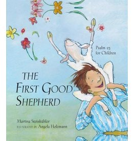Steinkuhler First Good Shepherd, The: Psalm 23 for Children