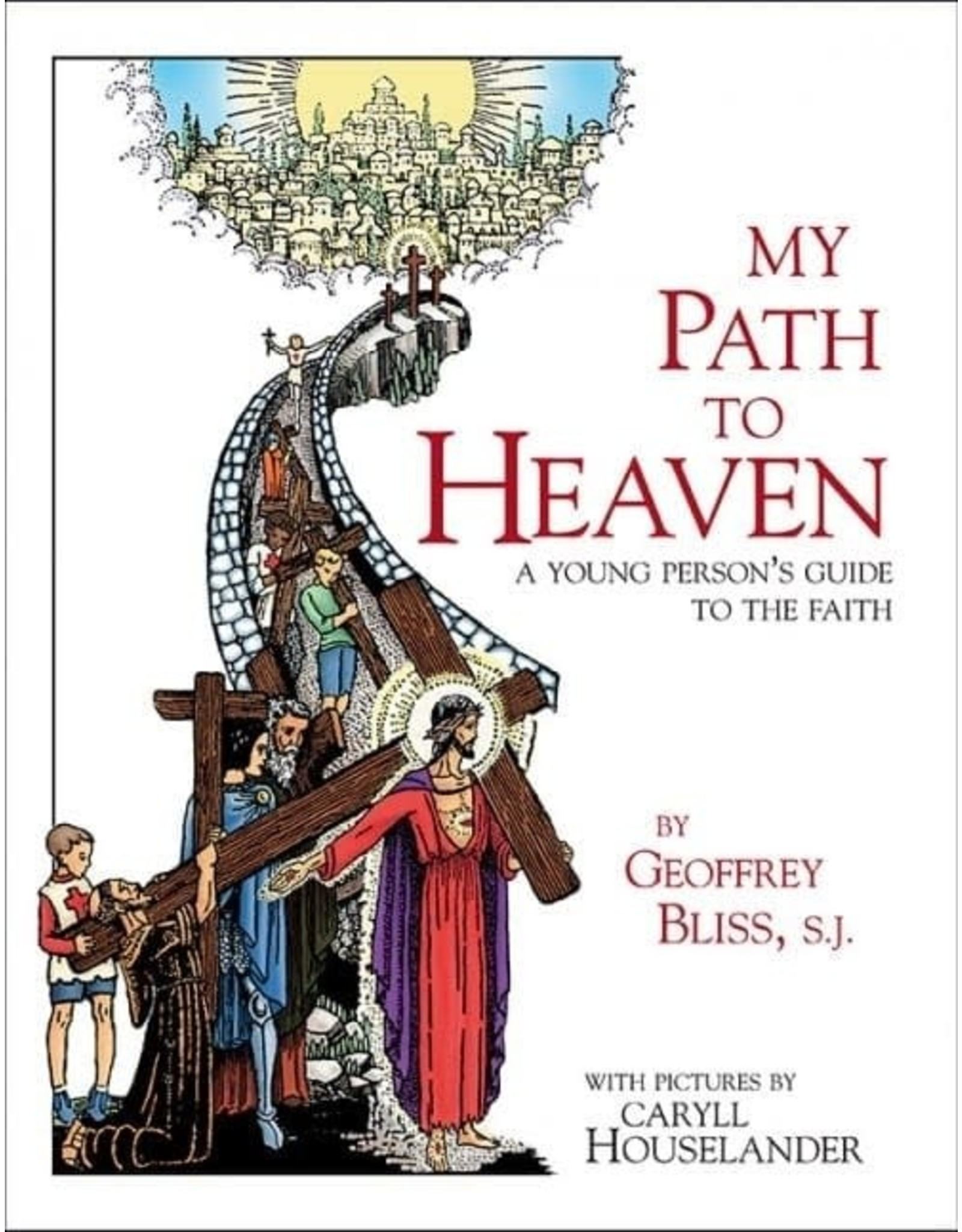 My Path to Heaven: A Young Person's Guide to the Faith, by Geoffrey Bliss