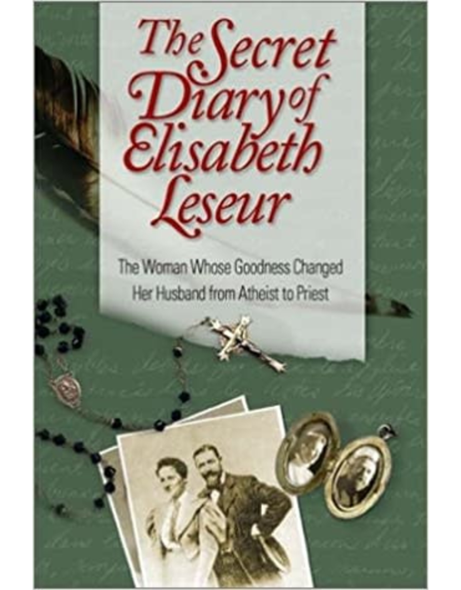 Lesuer, Elisabeth Secret Diary of Elisabeth Leseur: The Woman Whose Goodness Changed Her Husband from Atheist to Priest