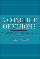 Sowell, Thomas Conflict of Visions, A