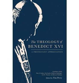 Theology of Benedict XVI, The: A Protestant Appreciation