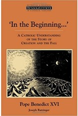 Ratzinger, Joseph In the Beginning--: A Catholic Understanding of the Story of Creation and the Fall