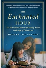 Enchanted Hour, The: The Miraculous Power of Reading Aloud in the Age of Distraction