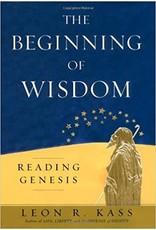 Kass, Leon The Beginning of Wisdom: Reading Genesis