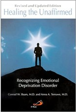 Healing the Unaffirmed: Recognizing Emotional Deprivation Disorder (Revised & Updated)