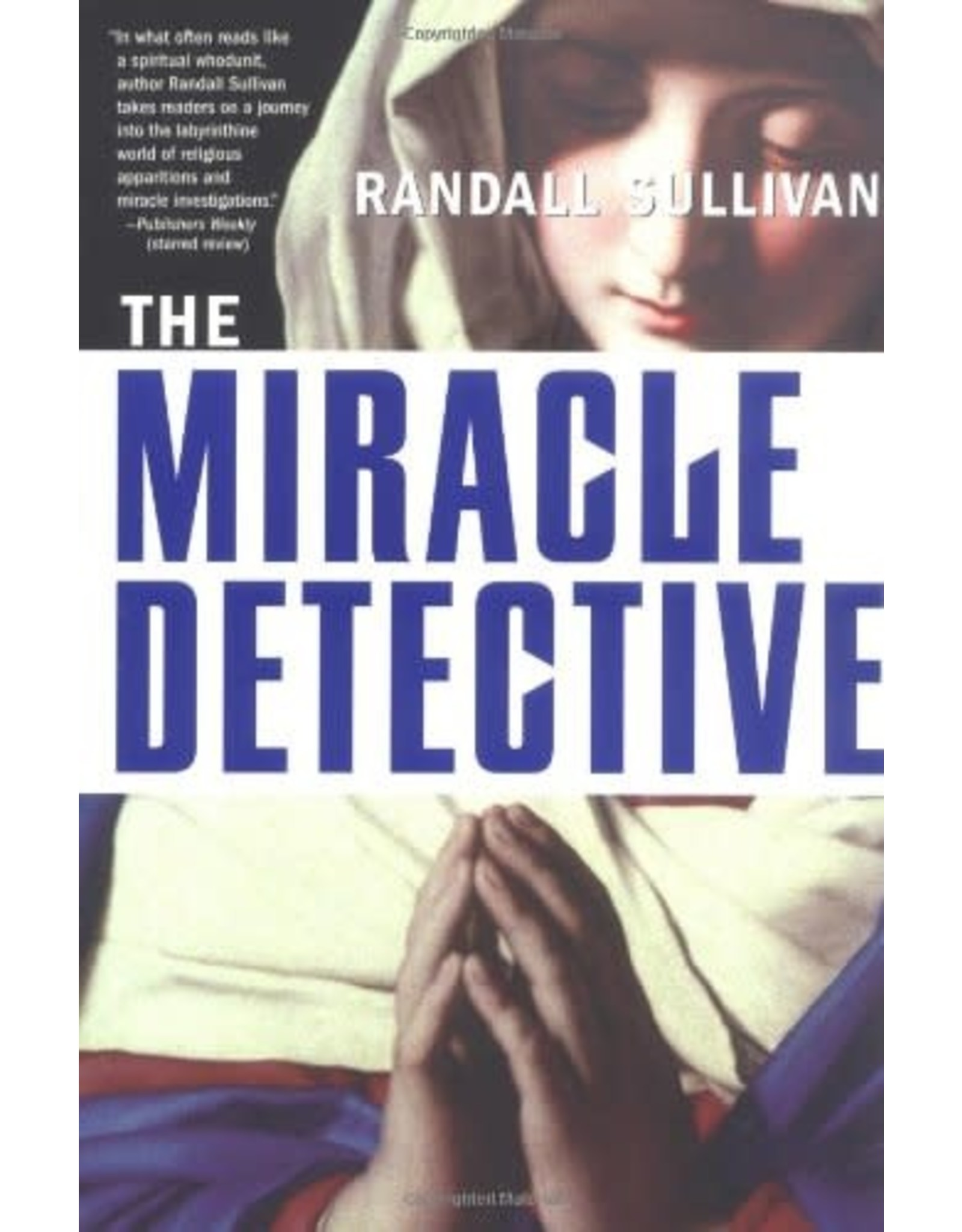 Sullivan, Randall The Miracle Detective