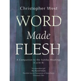 Word Made Flesh A Companion to the Sunday Readings (Cycle B)