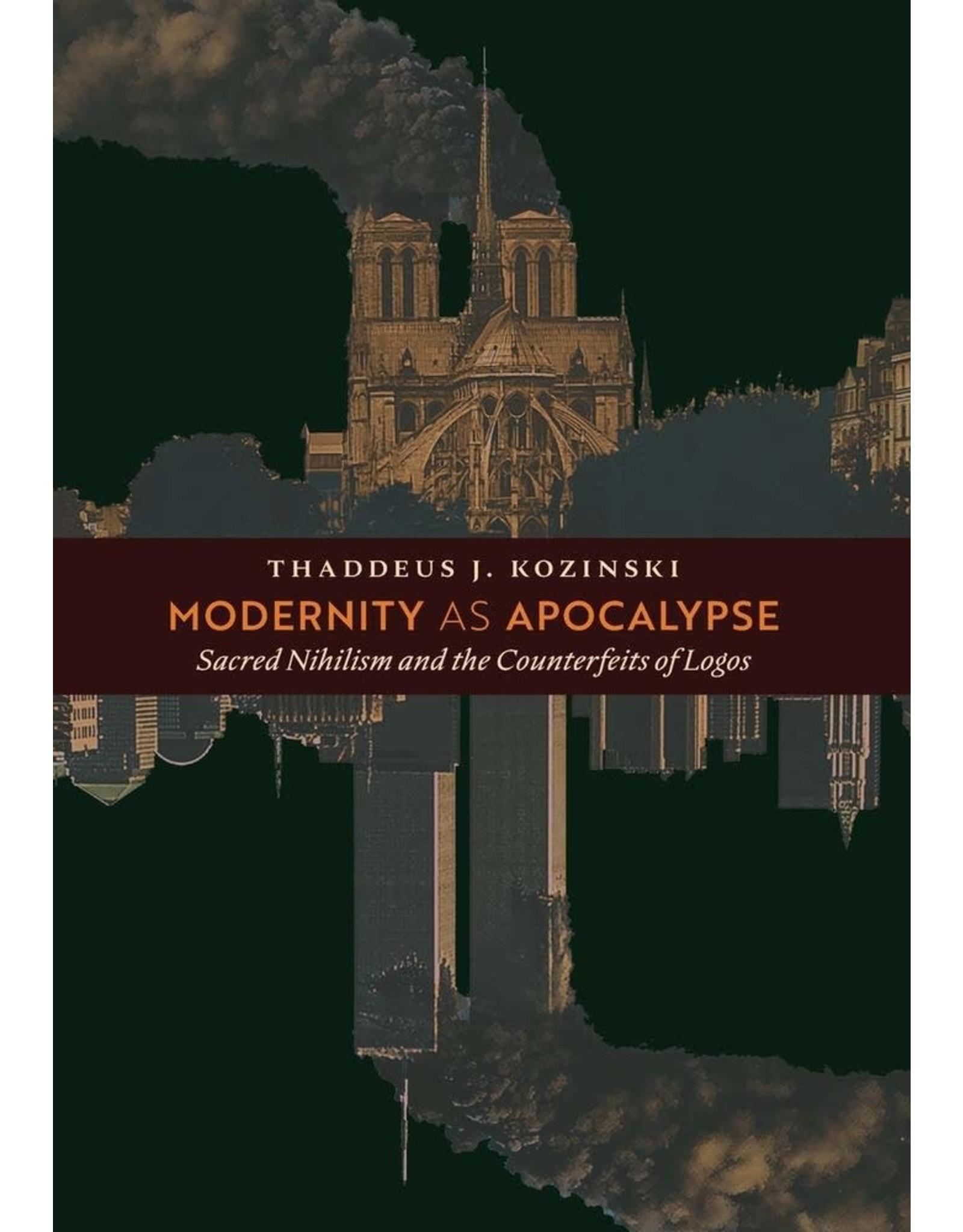 Kozinski Modernity as Apocalypse: Sacred Nihilism & the Counterfeits of Logos