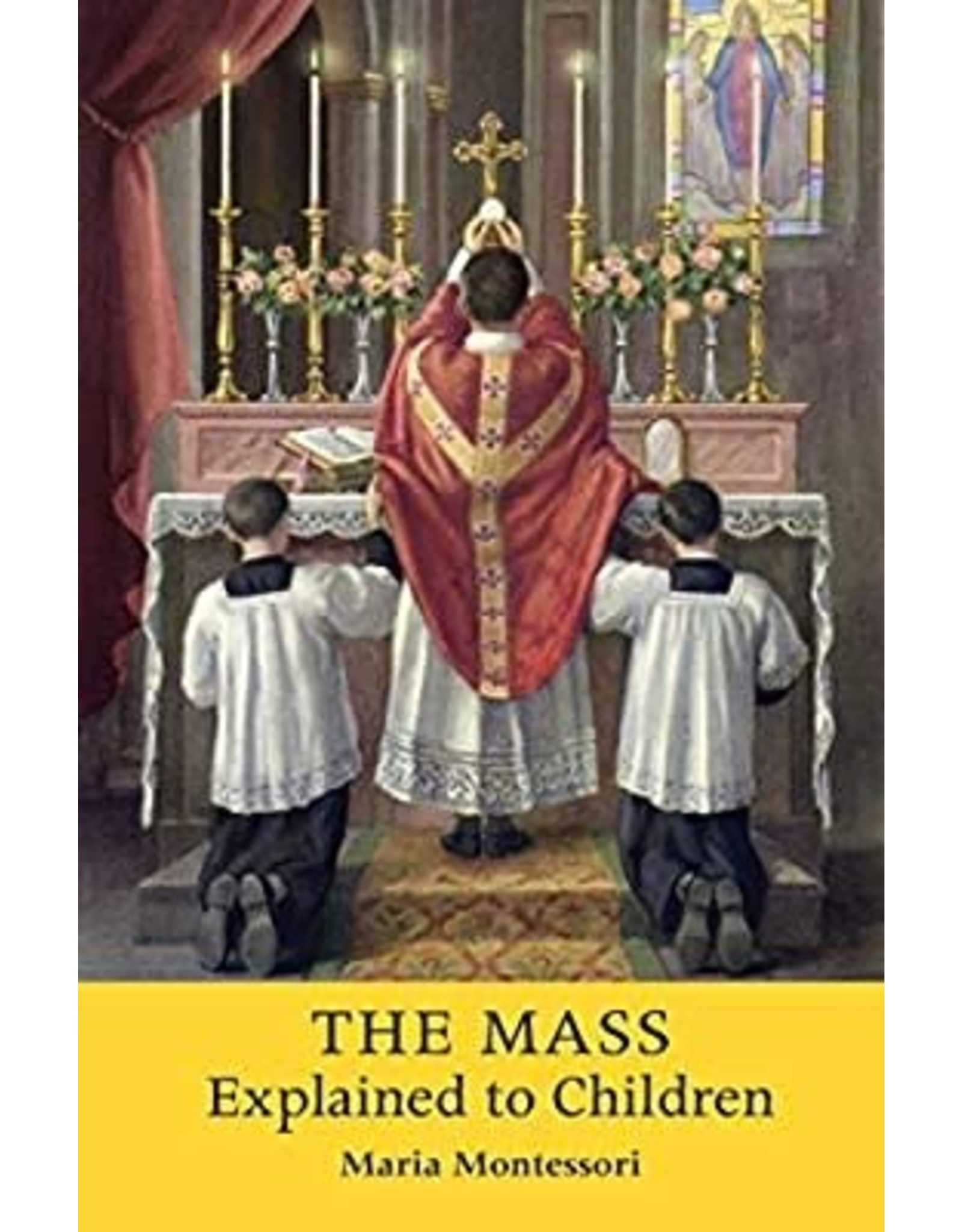 Montessori, Maria The Mass Explained to Children